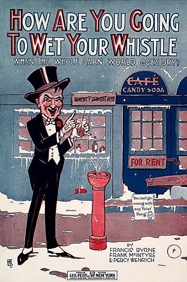 How Are You Going To Wet Your Whistle (When the whole Darn World Goes Dry) - 1919