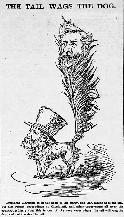 'the tail wags the dog' - Boston Globe (Massachusetts) - 26 April 1891
