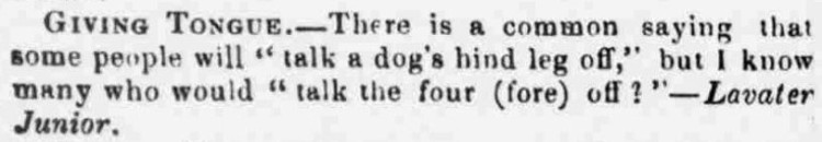 'to talk a dog's hind leg off' - The Era (London) - 21 June 1846