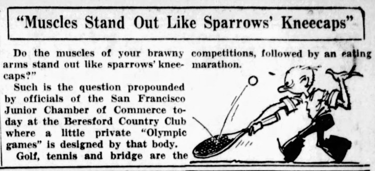 'muscles like sparrows' kneecaps' - San Francisco Examiner (San Francisco, California) - 20 May 1932