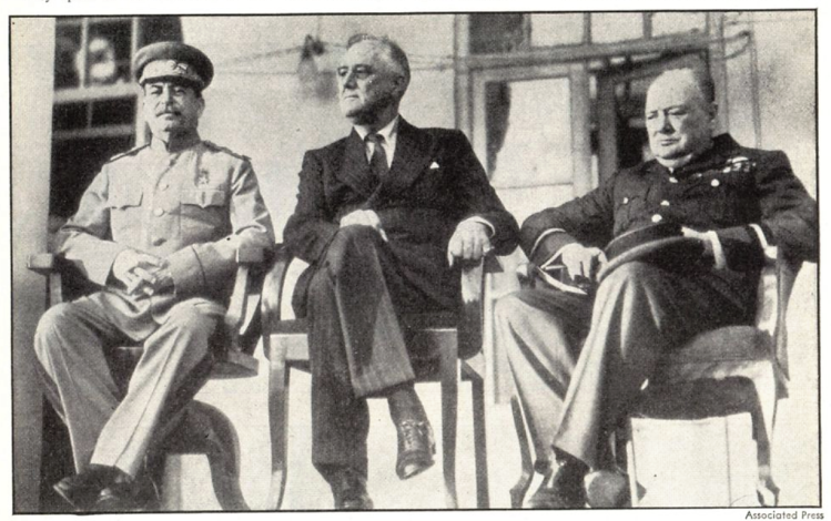 Joseph Stalin, Franklin D. Roosevelt & Winston Churchill at the Tehran Conference - Time (New York) - 13 December 1943