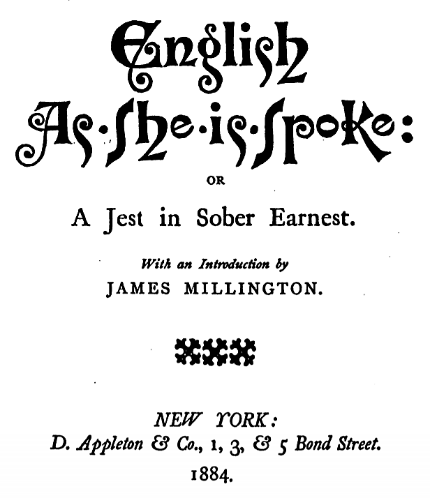 title page of English As She is Spoke; or A Jest in Sober Earnest (New York, D. Appleton & Co., 1884)