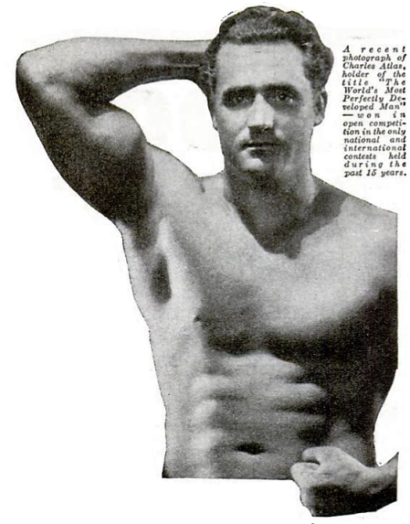 Charles Atlas - 'you, too, can have a body like mine' - Popular Mechanics Magazine (Chicago) - April 1934