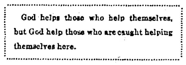 'God help those who are caught helping themselves' - The Cleveland Leader and Morning Herald (Cleveland, Ohio) - 21May 1887